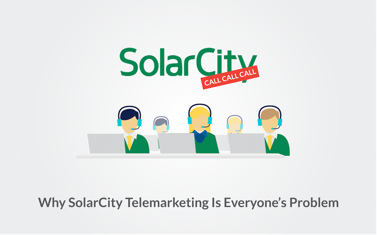 Why SolarCity Telemarketing Is Everyone's Problem