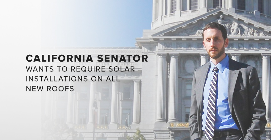 California Senator Wants To Require Solar Installations On