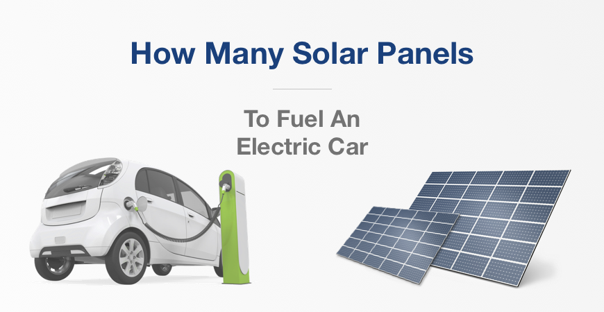 How many solar panels does it take to fuel an electric car