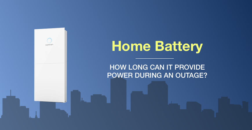 How long can a home battery provide power during an outage?