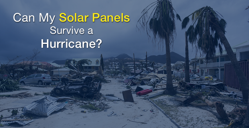 Can my solar panels withstand a hurricane?