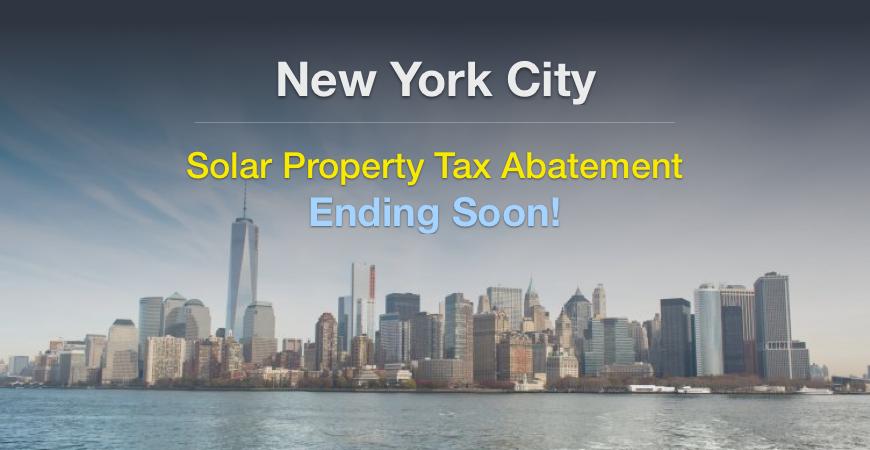 New York City's solar property tax abatement ends soon