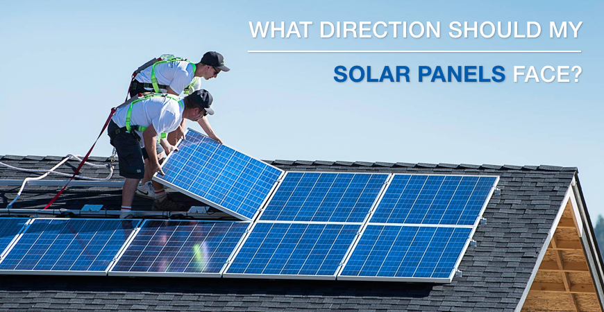 What direction should my solar panels face?