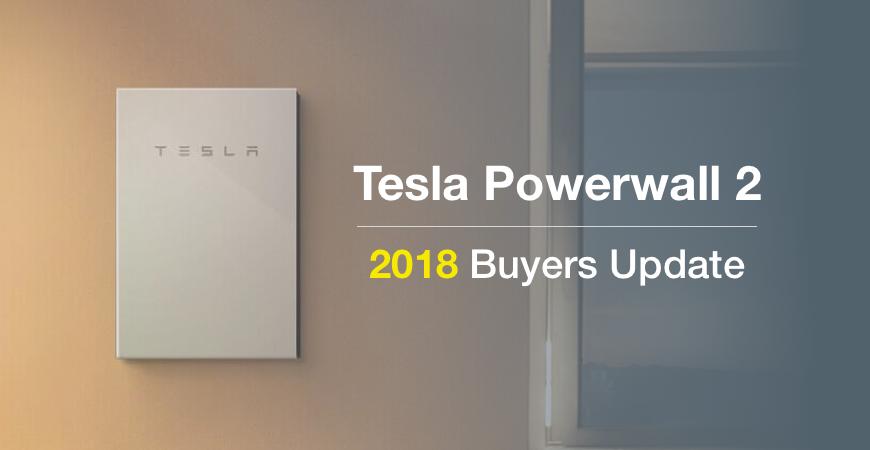 Tesla powerwall 2 - 2018 buyers update