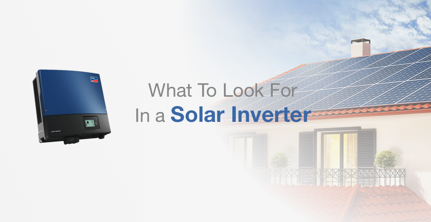 What to look for in a solar inverter