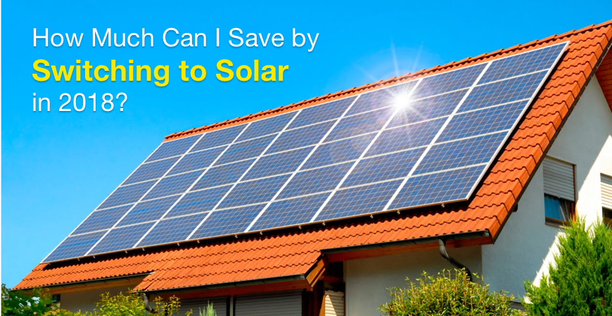 How much can I save by switching to solar in 2018?