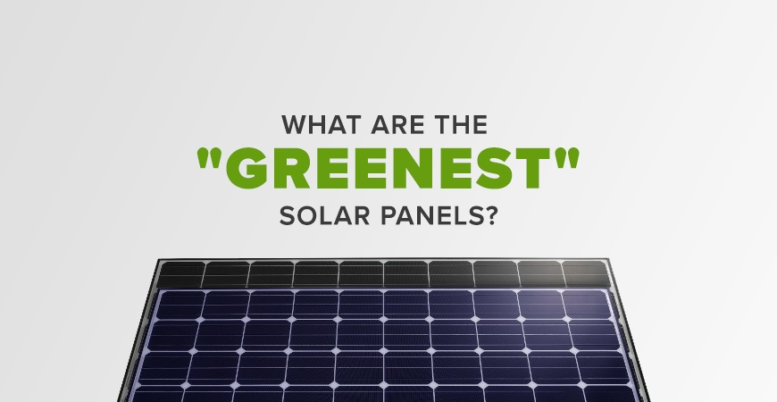 What are the greenest solar panels?