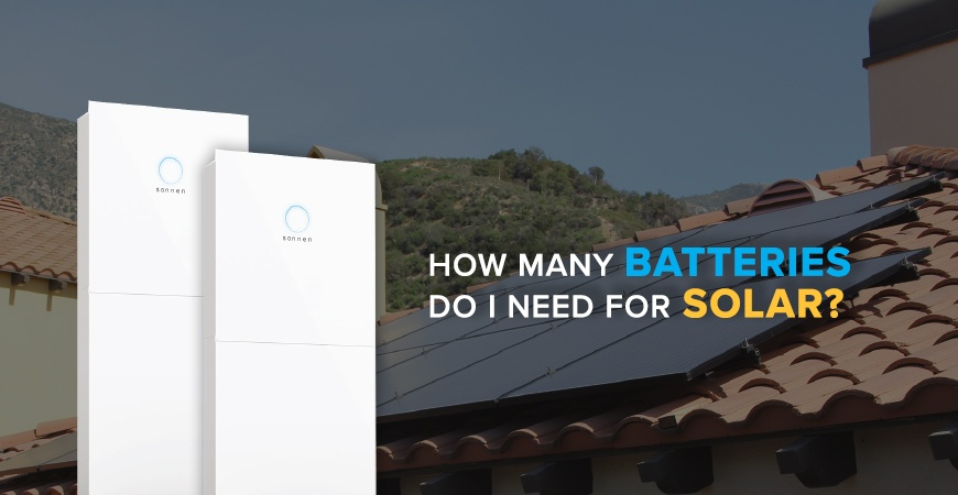 How many batteries do I need for solar?