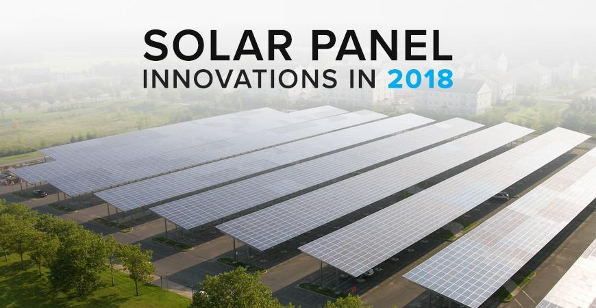 Solar Panel Innovations 2018