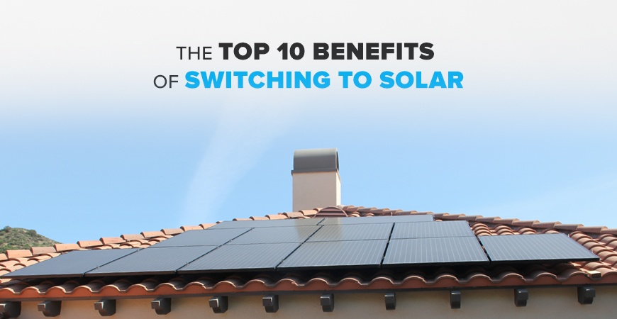 The top 10 benefits of switching to solar Benefits of going solar
