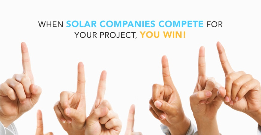 When Solar Companies Compete For Your Project, You Win!