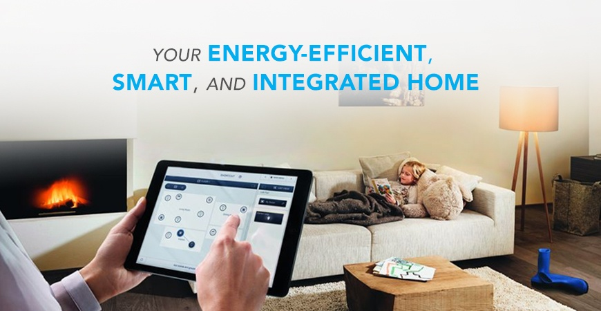 Your Energy Efficient Smart And Integrated Home