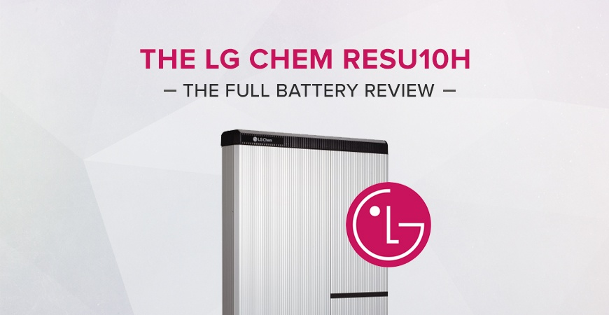 Meet The New Battery In Town The Lg Chem Resu 10h