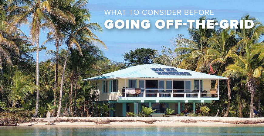 What to Consider Before Going Off-the-Grid